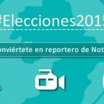 Elecciones 2015: Conviértete en reportero de Notus