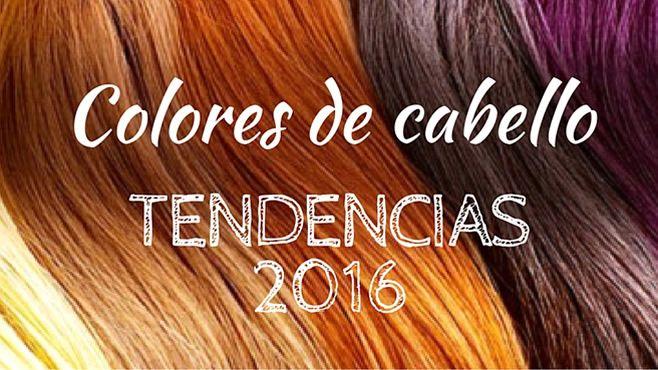 Photo of Colores de cabello: tendencias 2016