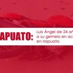 Luis Ángel de 24 años pierde a su gemelo en accidente en Irapuato