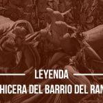 Leyenda: La Hechicera del Barrio del Ranchito