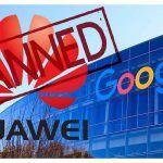 Por supuesto espionaje Google rompe nexos con Huawei