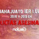 Guanajuato primer lugar en 2018 y lo que del 2019 en policías asesinados