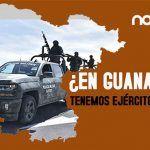 ¿En Guanajuato, tenemos Ejército Mexicano?